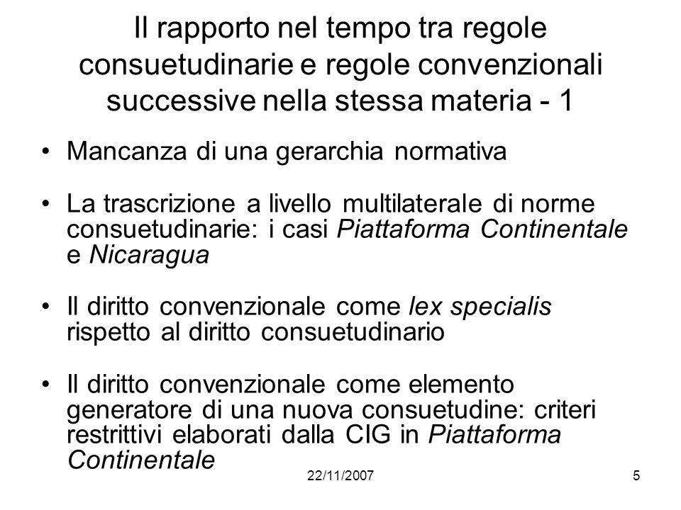 Il rapporto nel tempo tra regole consuetudinarie e regole convenzionali successive nella stessa materia - 1