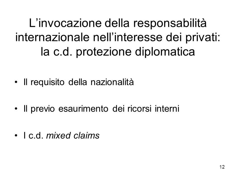 L'invocazione della responsabilità internazionale nell'interesse dei privati: la c.d. protezione diplomatica