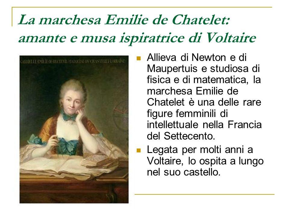 La marchesa Emilie de Chatelet: amante e musa ispiratrice di Voltaire