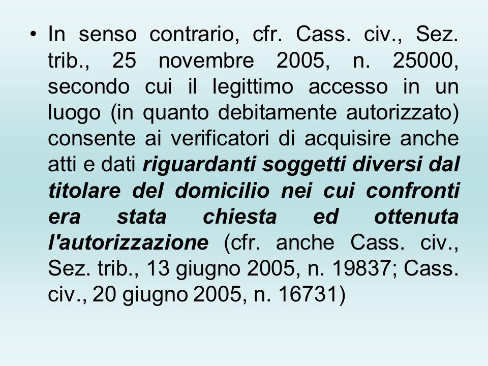 In senso contrario, cfr. Cass. civ. , Sez. trib. , 25 novembre 2005, n
