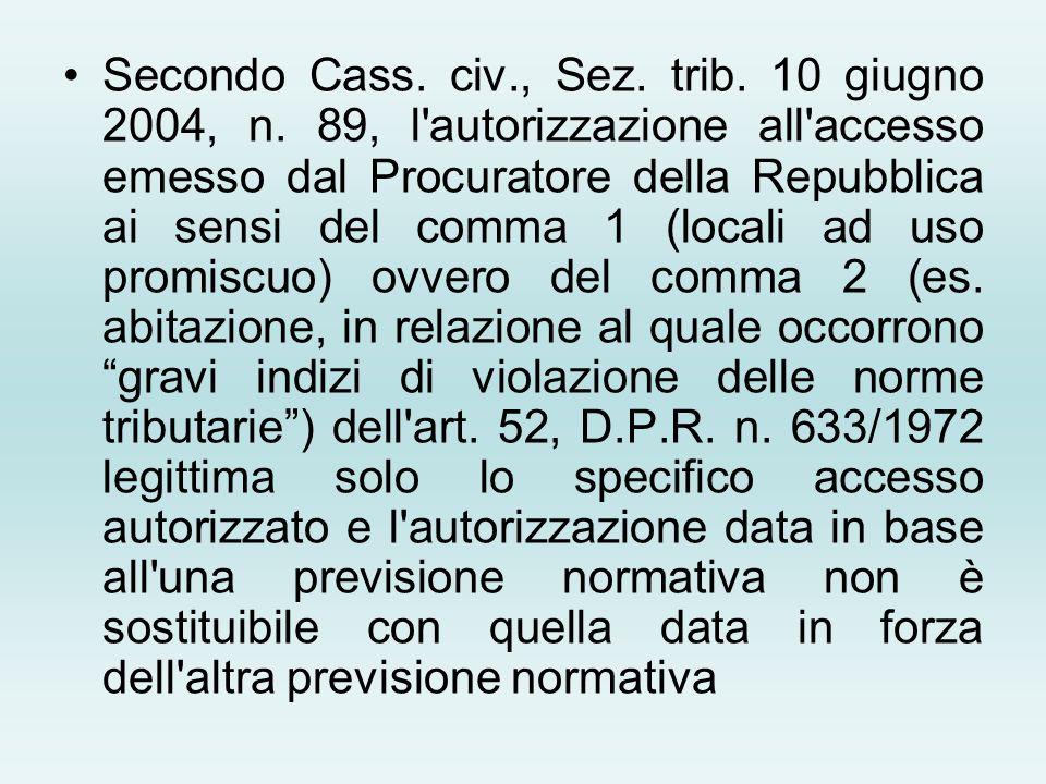 Secondo Cass. civ. , Sez. trib. 10 giugno 2004, n