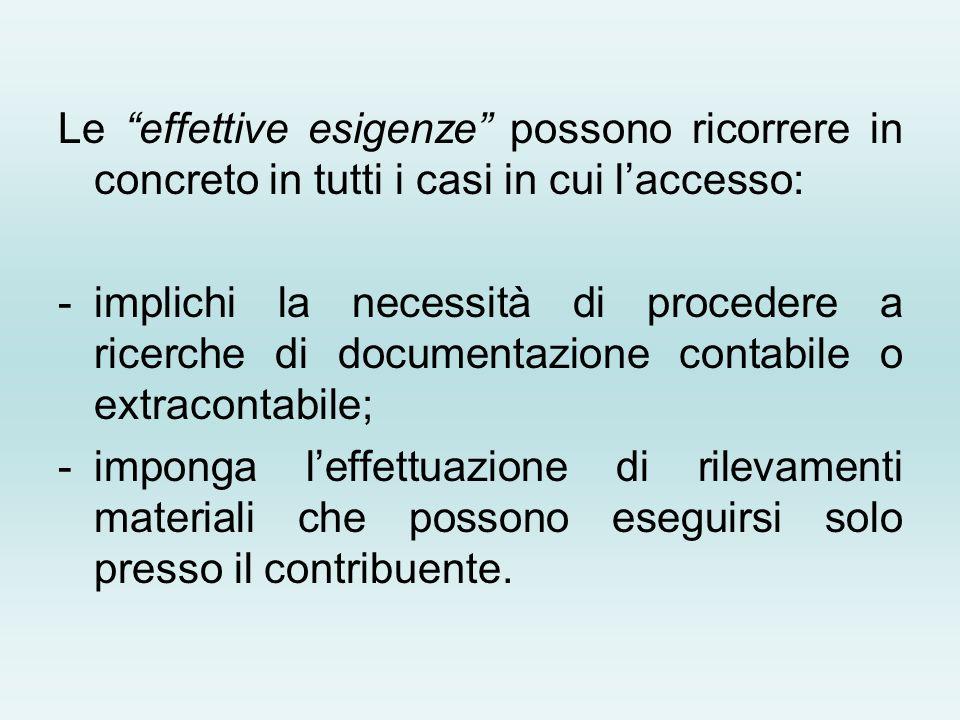 Le effettive esigenze possono ricorrere in concreto in tutti i casi in cui l'accesso: