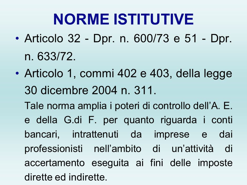 NORME ISTITUTIVE Articolo 32 - Dpr. n. 600/73 e 51 - Dpr. n. 633/72.