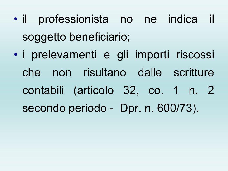 il professionista no ne indica il soggetto beneficiario;