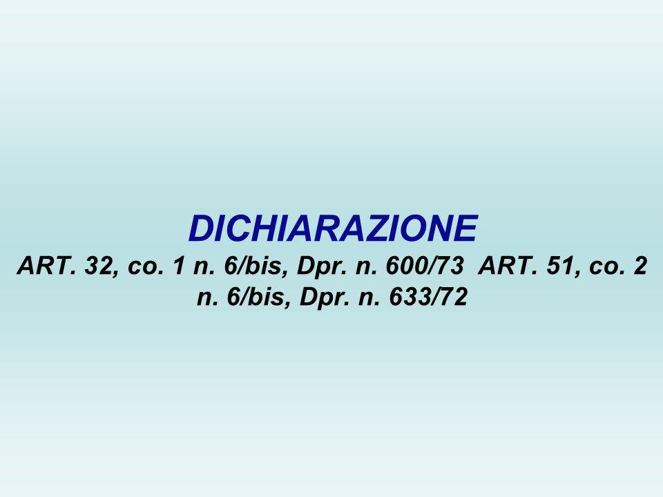 DICHIARAZIONE ART. 32, co. 1 n. 6/bis, Dpr. n. 600/73 ART. 51, co. 2 n