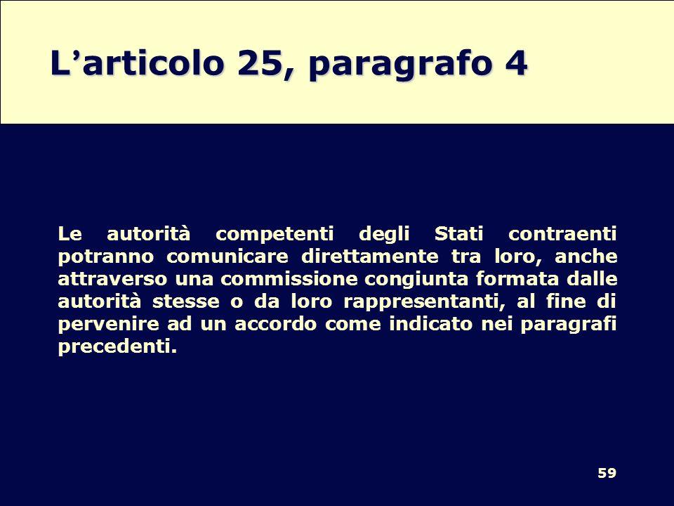 L'articolo 25, paragrafo 4