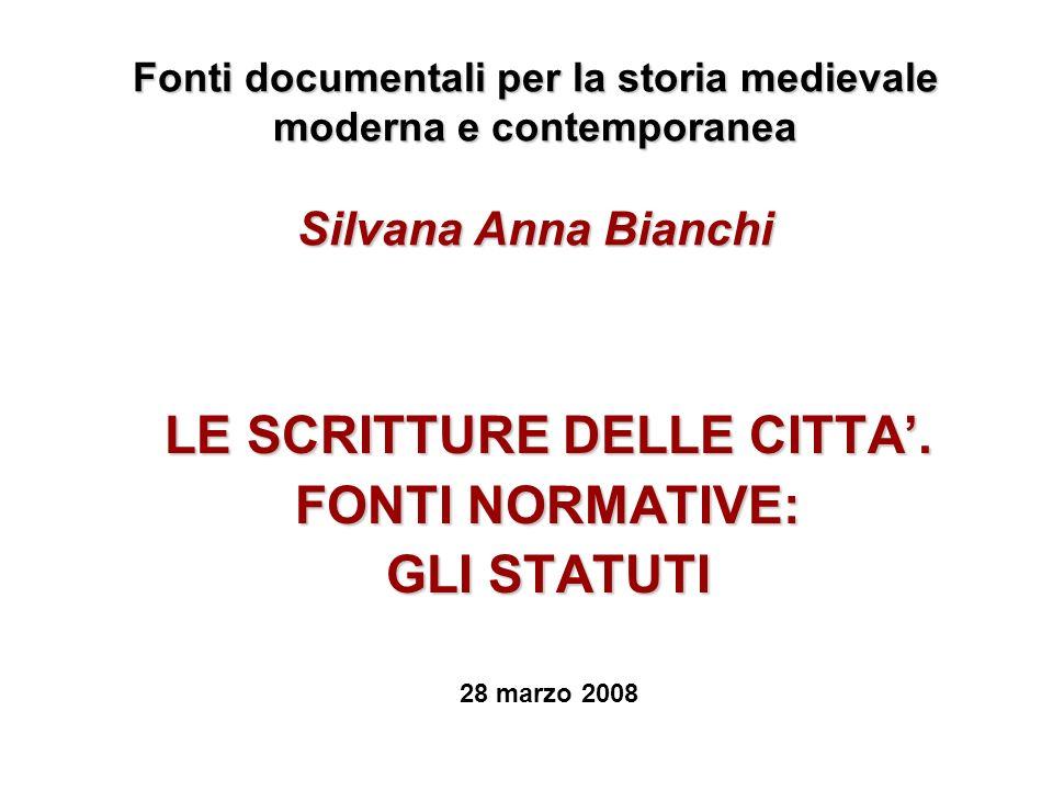 LE SCRITTURE DELLE CITTA'. FONTI NORMATIVE: GLI STATUTI 28 marzo 2008