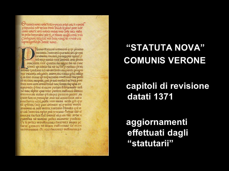 STATUTA NOVA COMUNIS VERONE. capitoli di revisione datati 1371.
