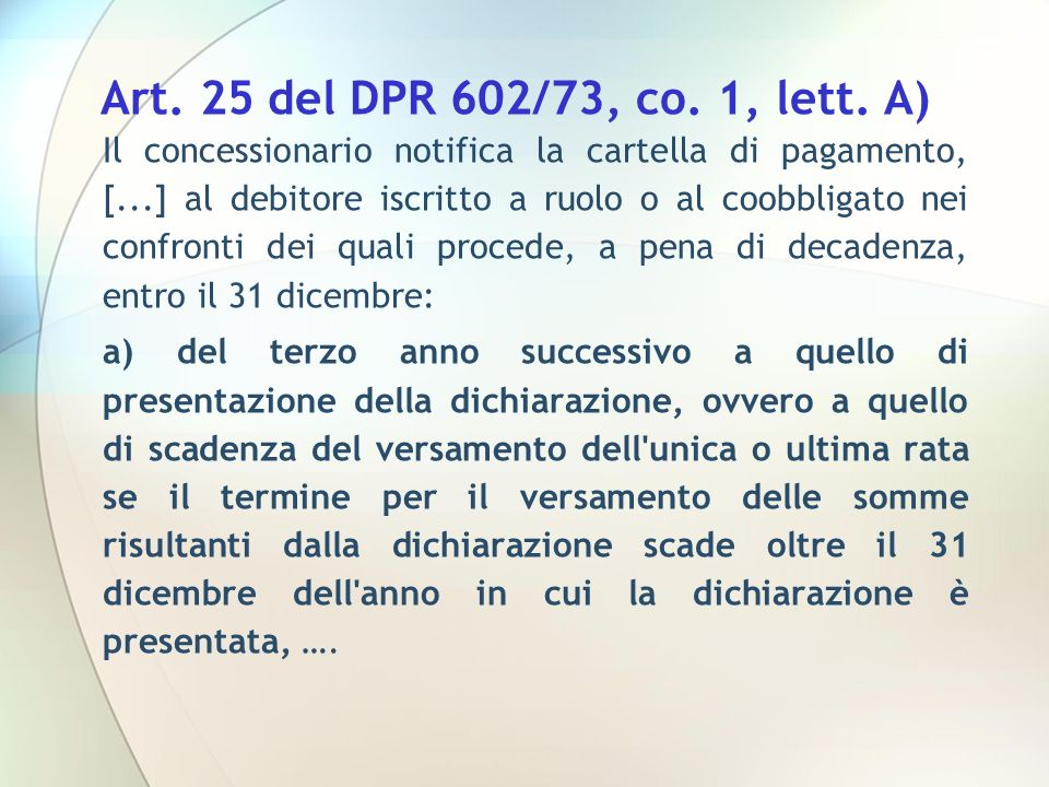 Art. 25 del DPR 602/73, co. 1, lett. A)