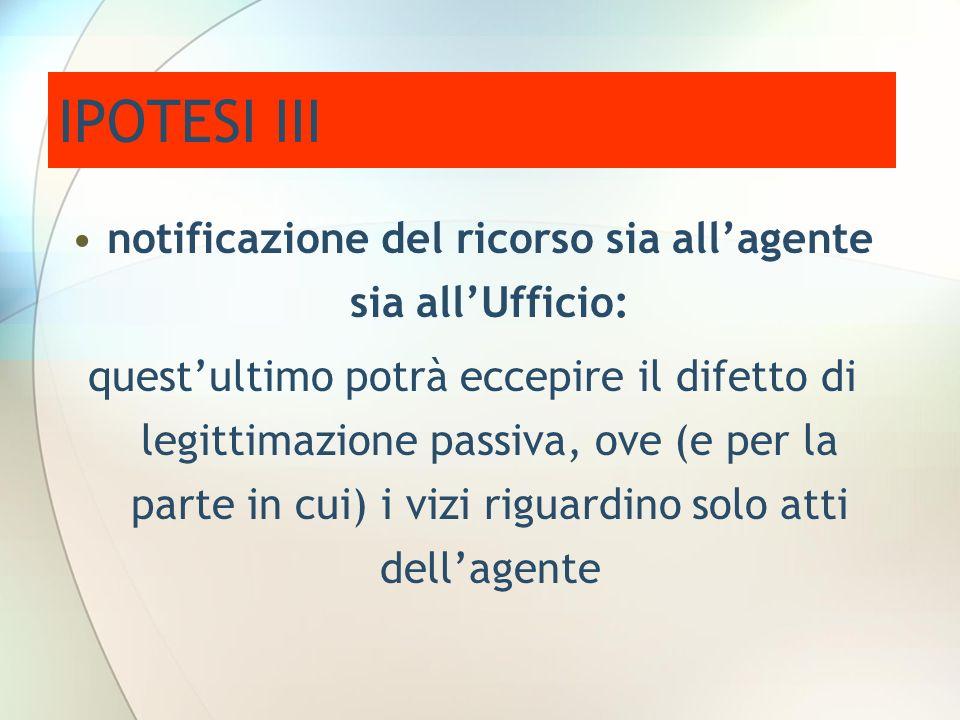 notificazione del ricorso sia all'agente sia all'Ufficio:
