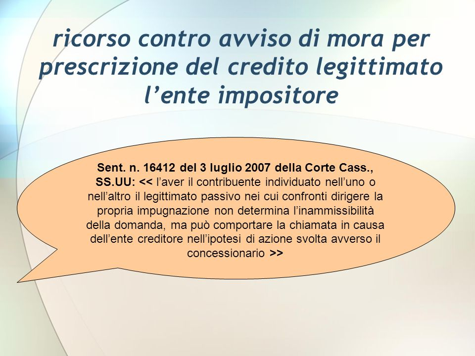 ricorso contro avviso di mora per prescrizione del credito legittimato l'ente impositore