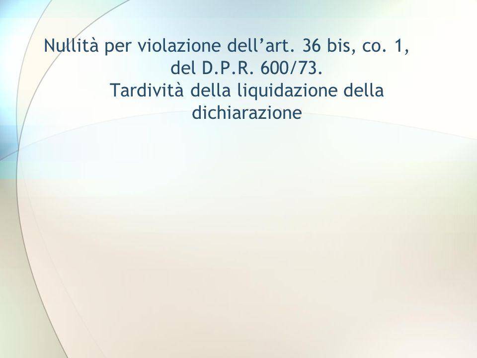 Nullità per violazione dell'art. 36 bis, co. 1, del D. P. R. 600/73