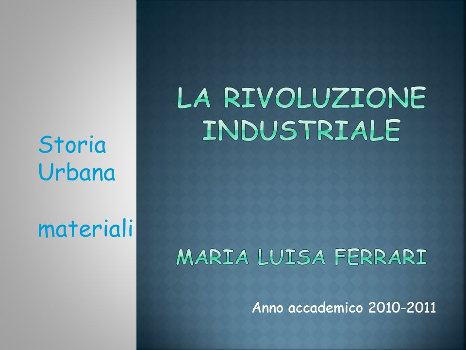 La rivoluzione industriale Maria Luisa Ferrari