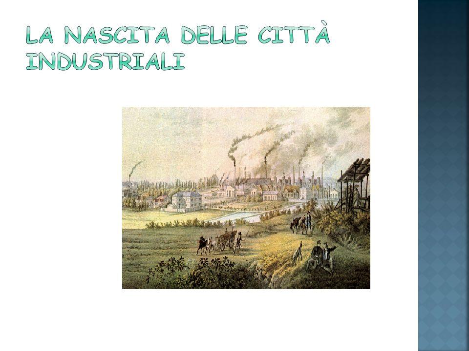 La nascita delle città industriali