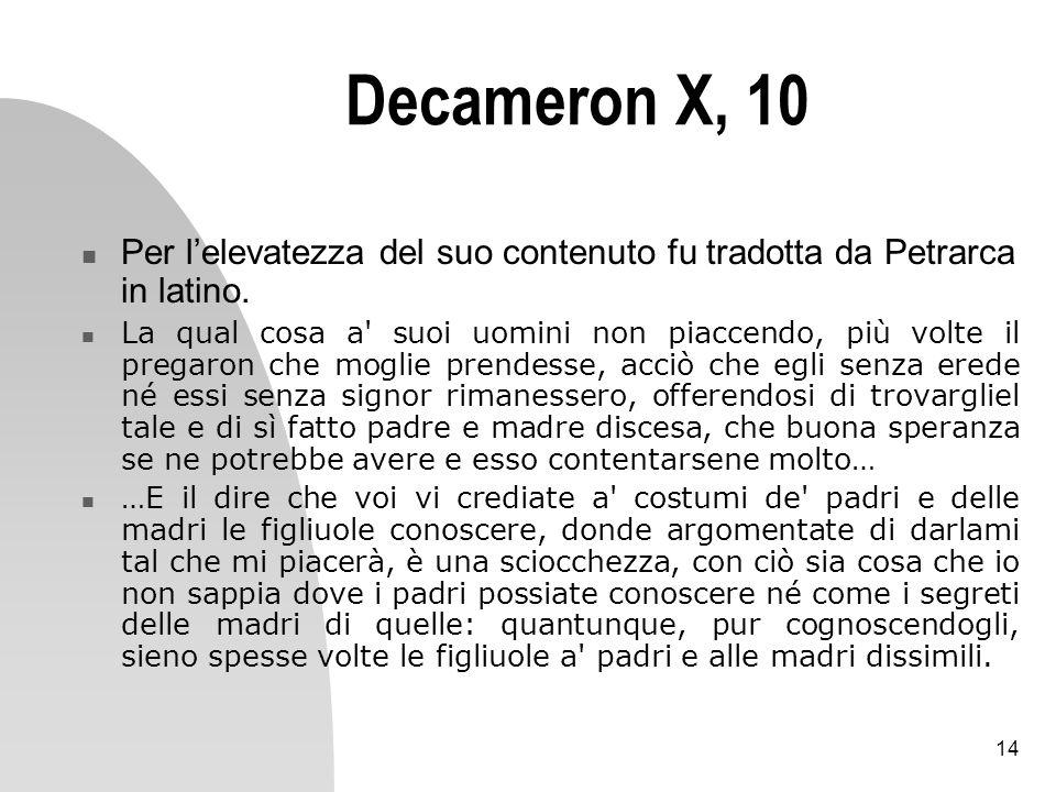 Decameron X, 10 Per l'elevatezza del suo contenuto fu tradotta da Petrarca in latino.