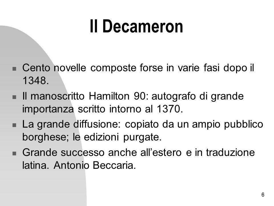 Il Decameron Cento novelle composte forse in varie fasi dopo il 1348.