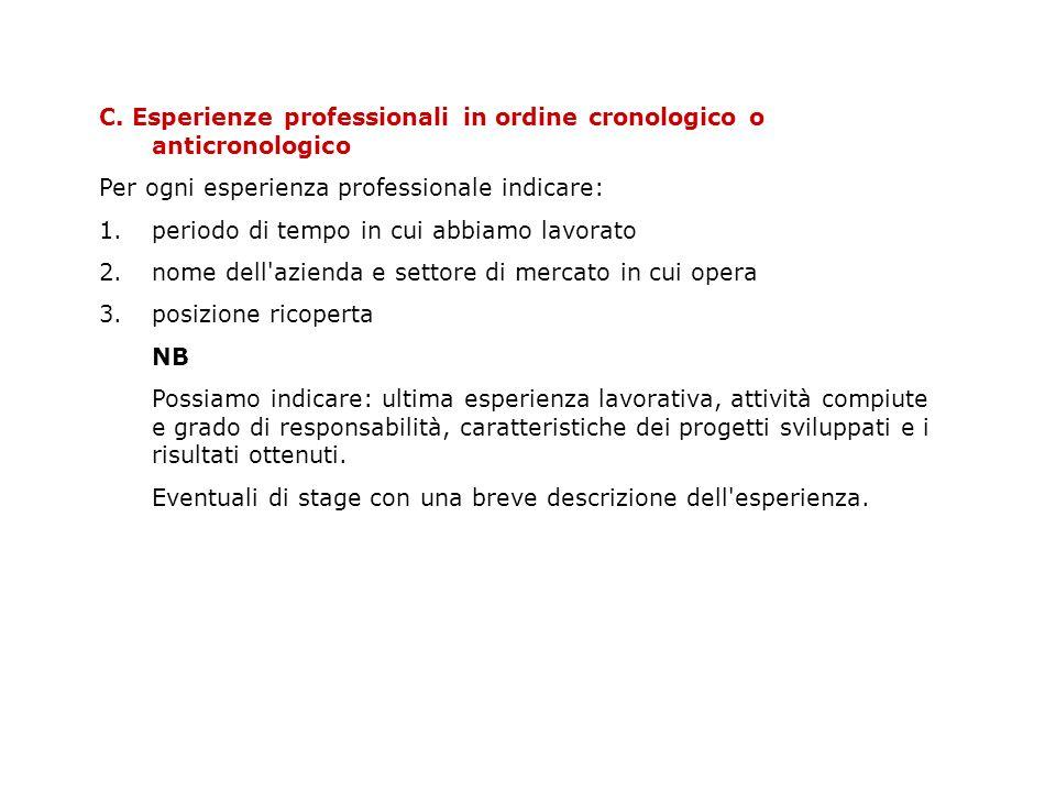 C. Esperienze professionali in ordine cronologico o anticronologico