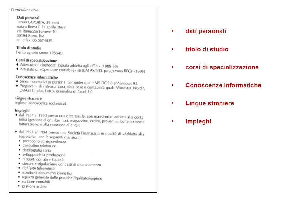 dati personali titolo di studio. corsi di specializzazione. Conoscenze informatiche. Lingue straniere.