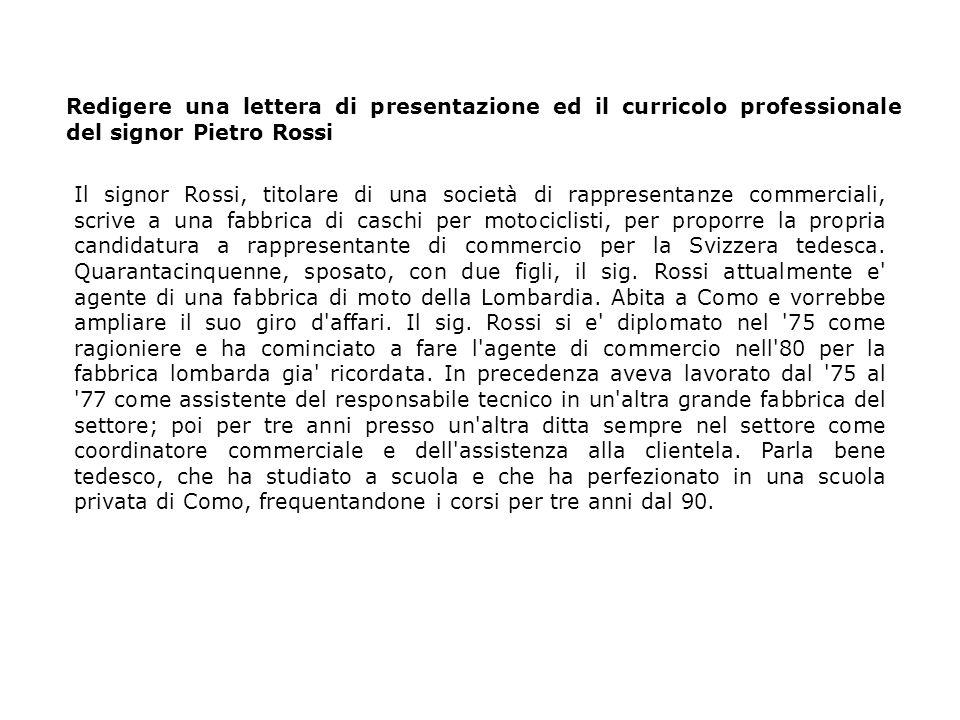 Redigere una lettera di presentazione ed il curricolo professionale del signor Pietro Rossi