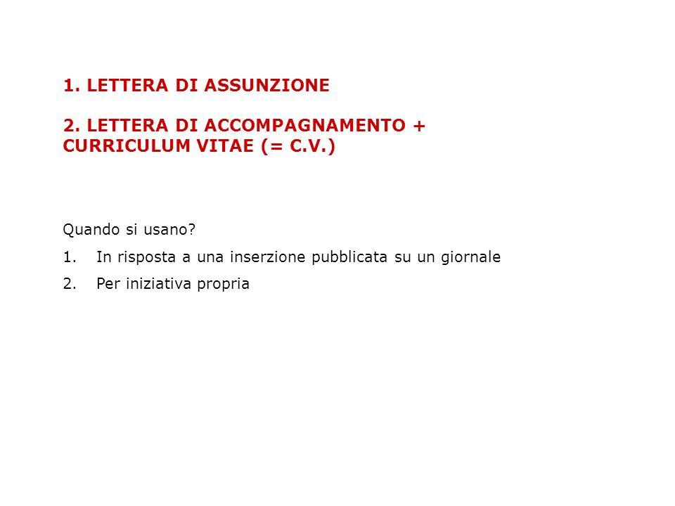 1. LETTERA DI ASSUNZIONE 2. LETTERA DI ACCOMPAGNAMENTO + CURRICULUM VITAE (= C.V.)