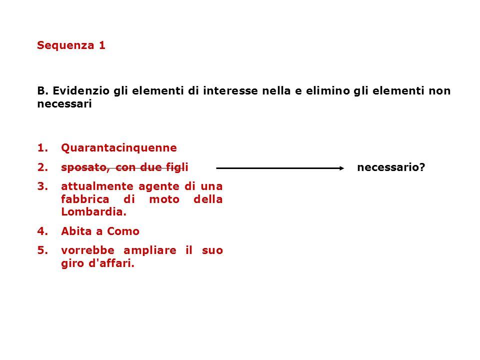 Sequenza 1 B. Evidenzio gli elementi di interesse nella e elimino gli elementi non necessari. Quarantacinquenne.