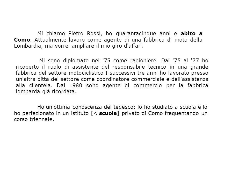 Mi chiamo Pietro Rossi, ho quarantacinque anni e abito a Como