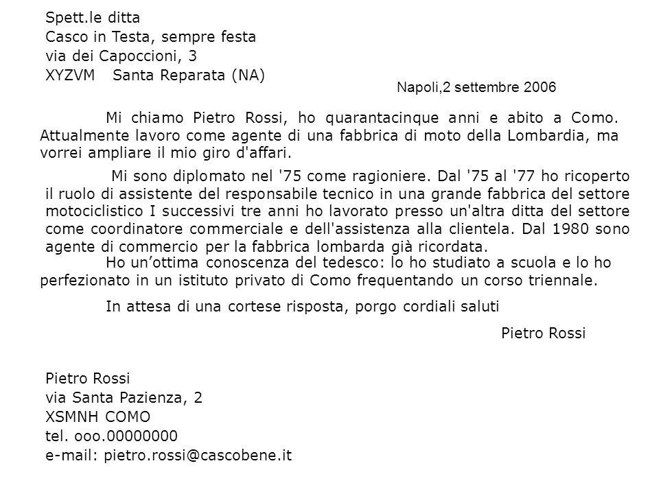 Spett.le ditta Casco in Testa, sempre festa. via dei Capoccioni, 3. XYZVM Santa Reparata (NA) Napoli,2 settembre 2006.
