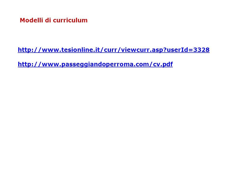 Modelli di curriculum http://www.tesionline.it/curr/viewcurr.asp userId=3328.
