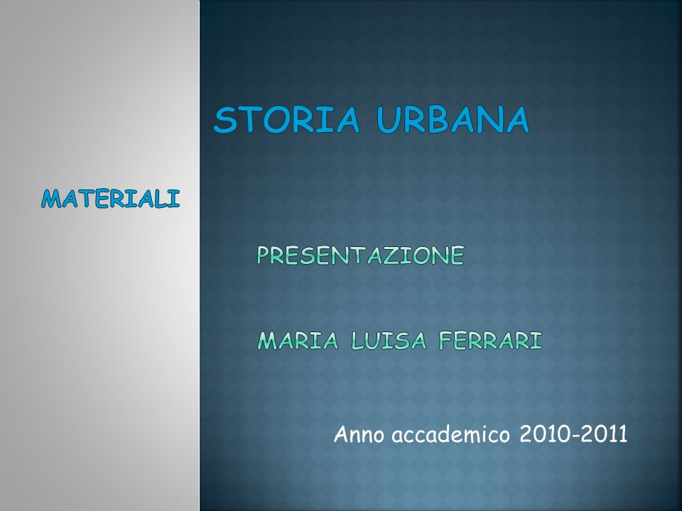 Storia Urbana materiali Presentazione Maria luisa ferrari