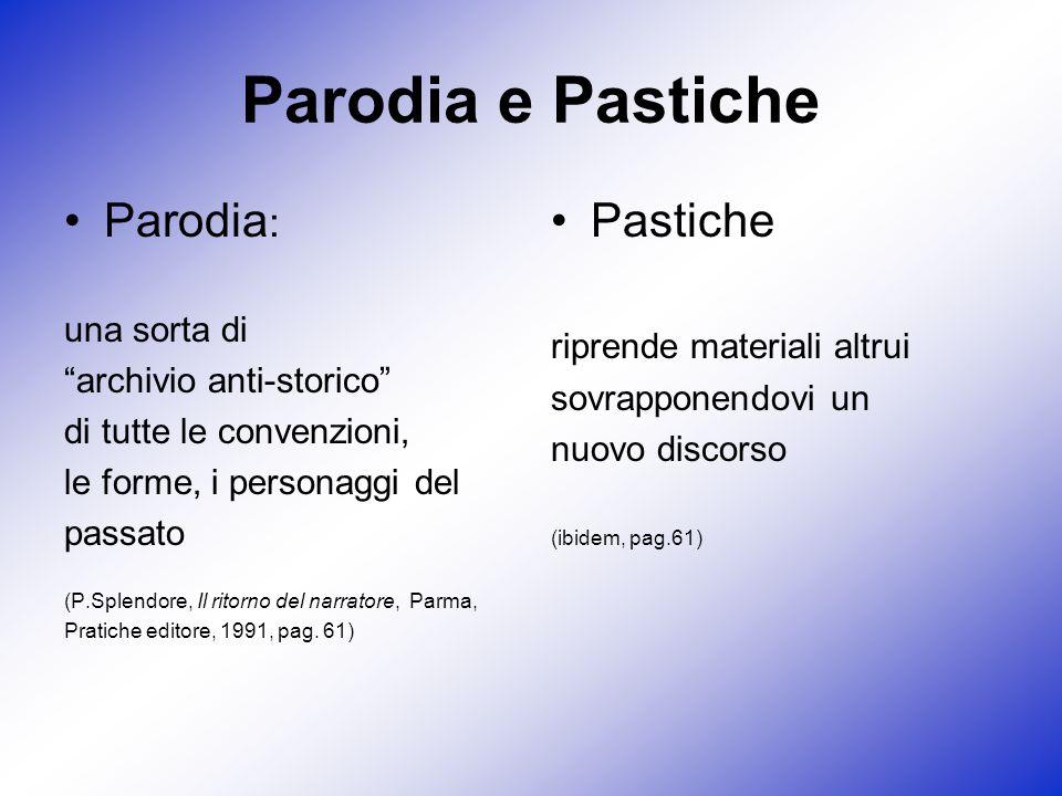 Parodia e Pastiche Parodia: Pastiche una sorta di