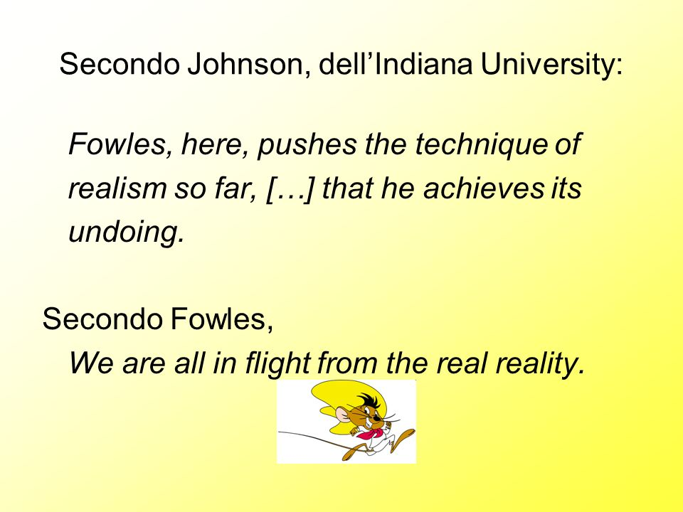 Secondo Johnson, dell'Indiana University: