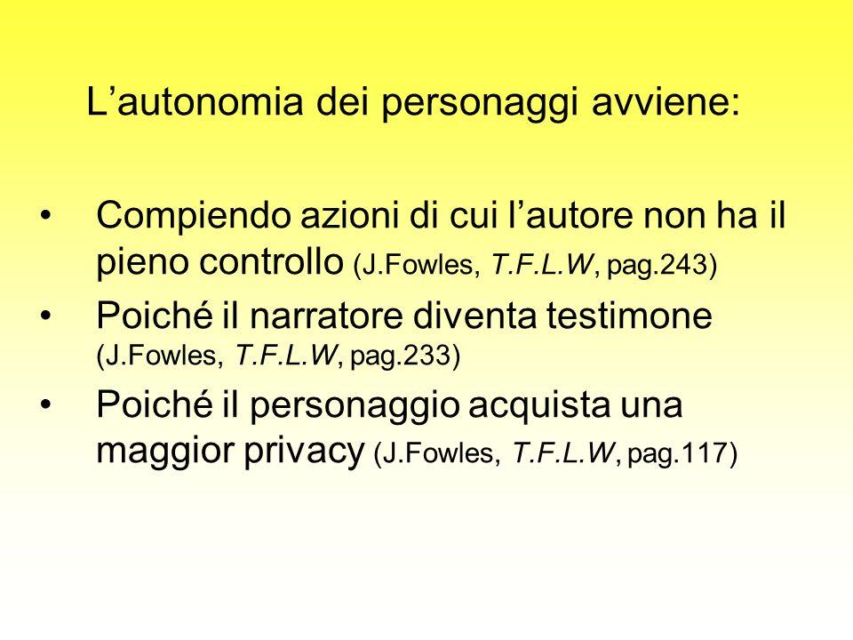 L'autonomia dei personaggi avviene: