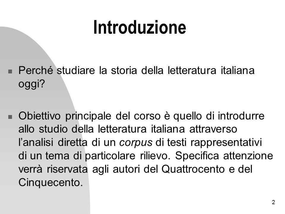 Introduzione Perché studiare la storia della letteratura italiana oggi