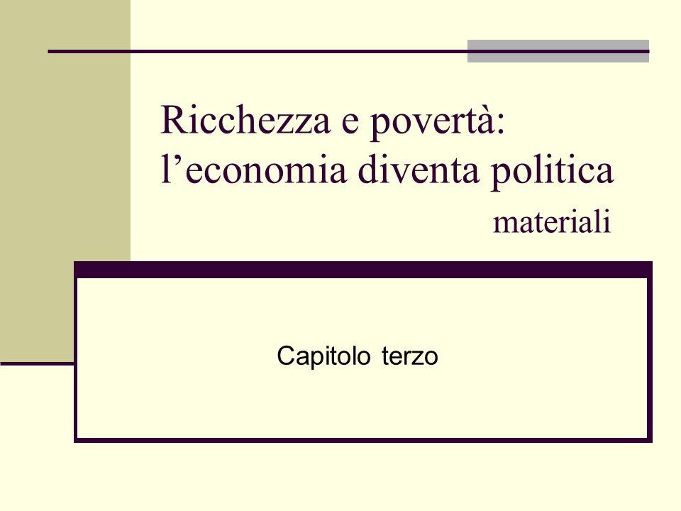 Ricchezza e povertà: l'economia diventa politica materiali