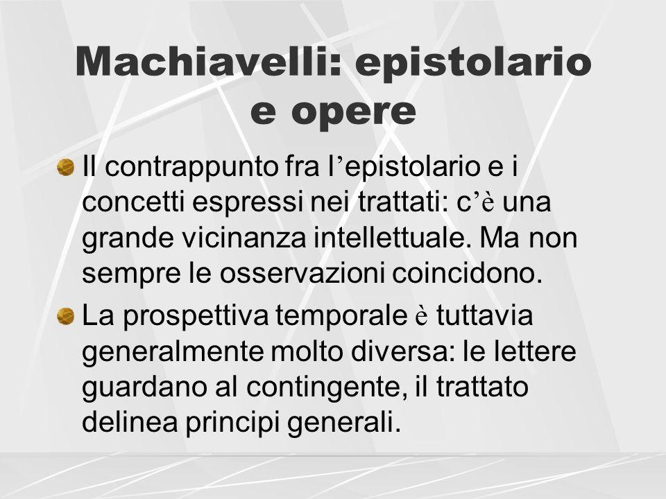 Machiavelli: epistolario e opere