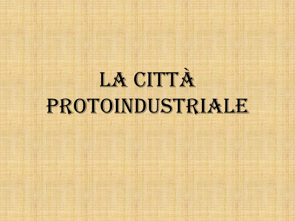 La città protoindustriale