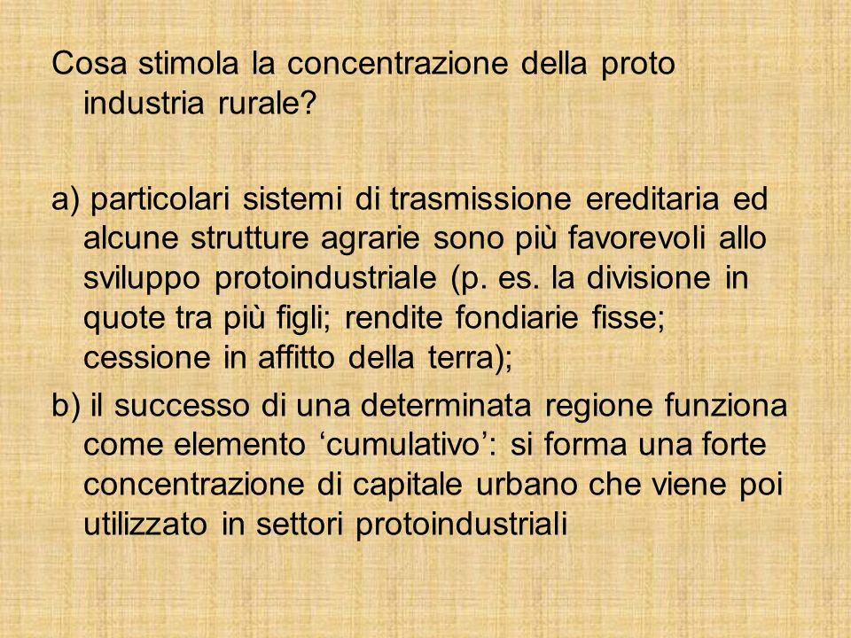 Cosa stimola la concentrazione della proto industria rurale