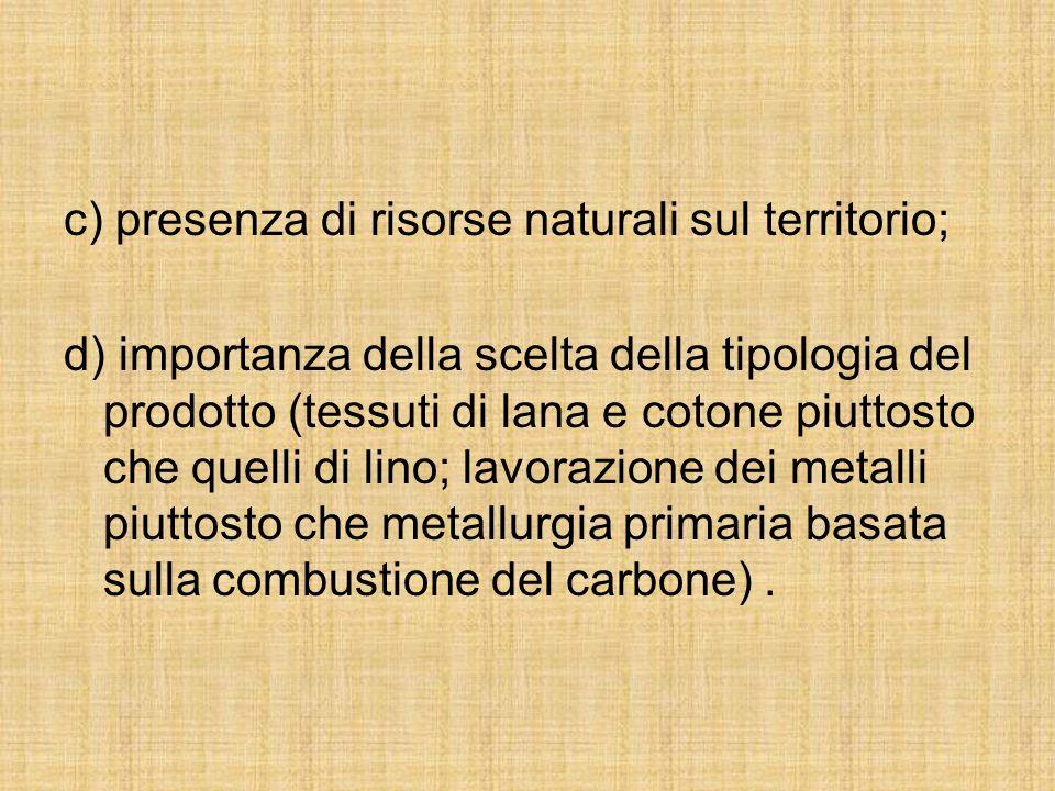 c) presenza di risorse naturali sul territorio;