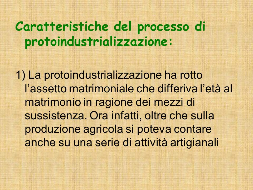 Caratteristiche del processo di protoindustrializzazione: