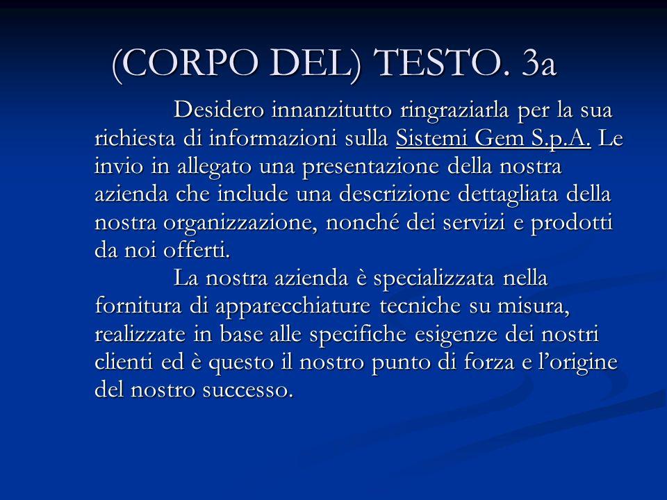 (CORPO DEL) TESTO. 3a