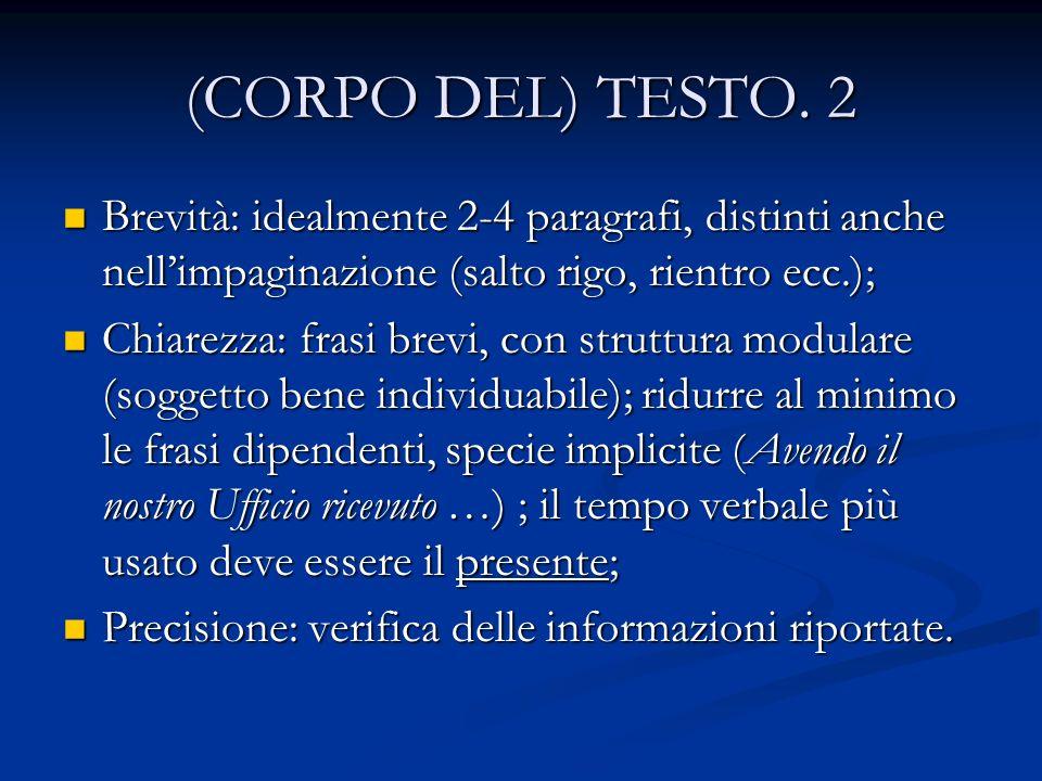 (CORPO DEL) TESTO. 2 Brevità: idealmente 2-4 paragrafi, distinti anche nell'impaginazione (salto rigo, rientro ecc.);