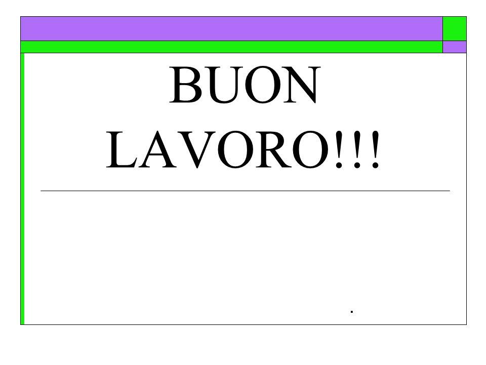 BUON LAVORO!!! .