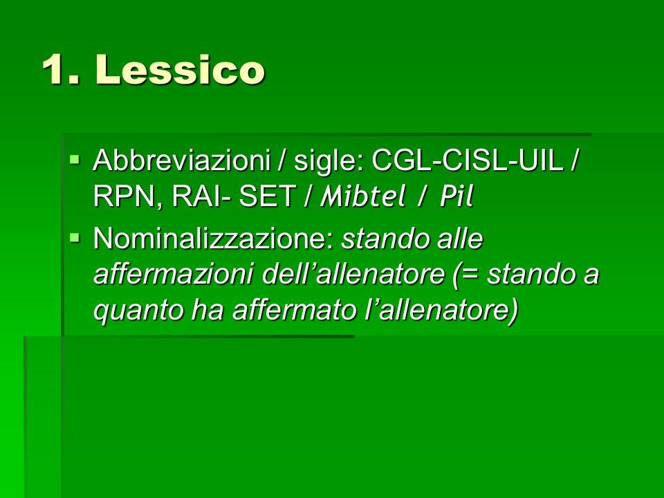 1. Lessico Abbreviazioni / sigle: CGL-CISL-UIL / RPN, RAI- SET / Mibtel / Pil.