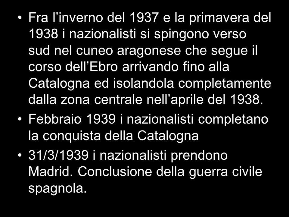 Fra l'inverno del 1937 e la primavera del 1938 i nazionalisti si spingono verso sud nel cuneo aragonese che segue il corso dell'Ebro arrivando fino alla Catalogna ed isolandola completamente dalla zona centrale nell'aprile del 1938.