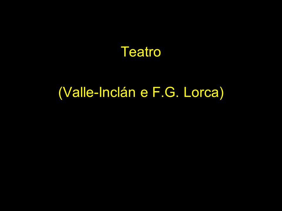 Teatro (Valle-Inclán e F.G. Lorca)