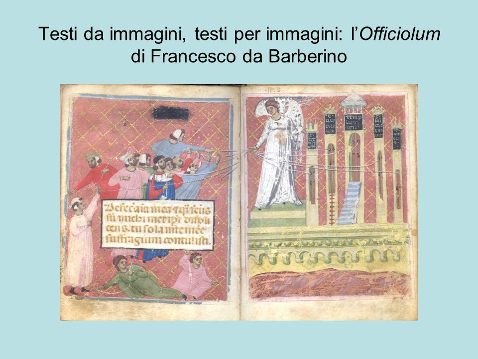 Testi da immagini, testi per immagini: l'Officiolum di Francesco da Barberino