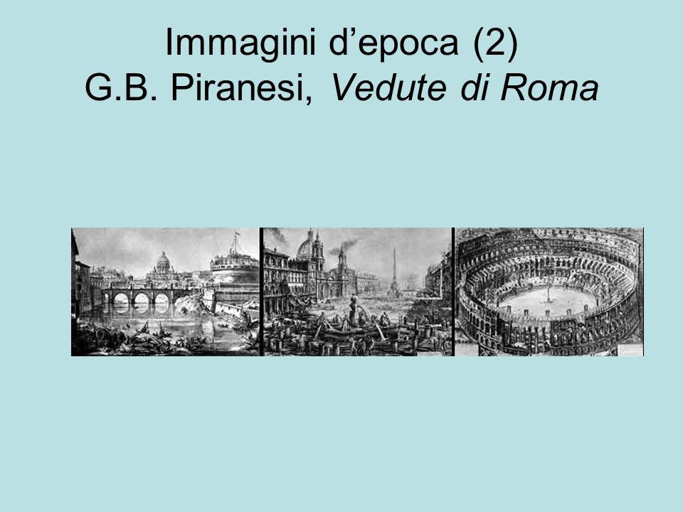 Immagini d'epoca (2) G.B. Piranesi, Vedute di Roma