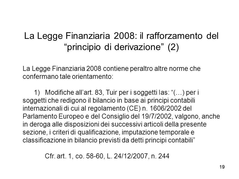 La Legge Finanziaria 2008: il rafforzamento del principio di derivazione (2)