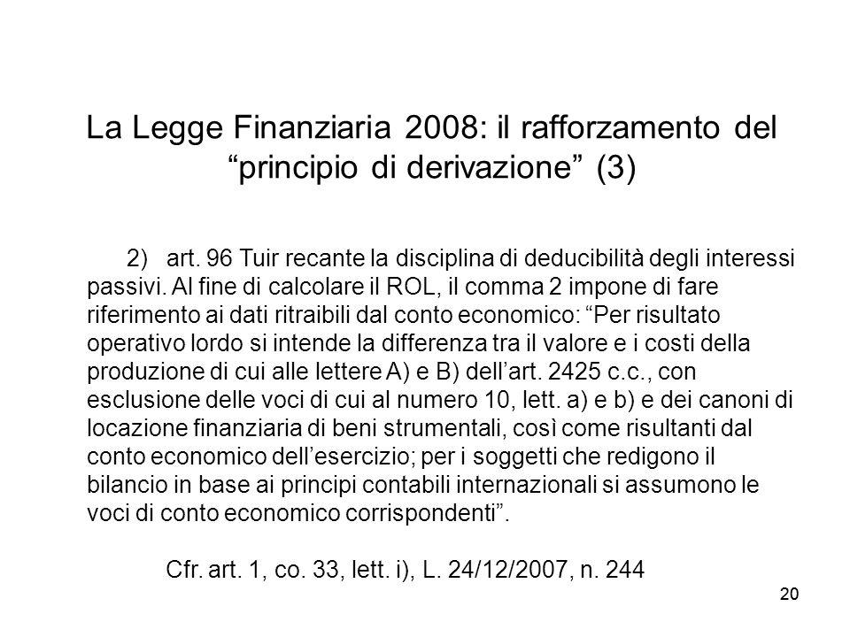 La Legge Finanziaria 2008: il rafforzamento del principio di derivazione (3)
