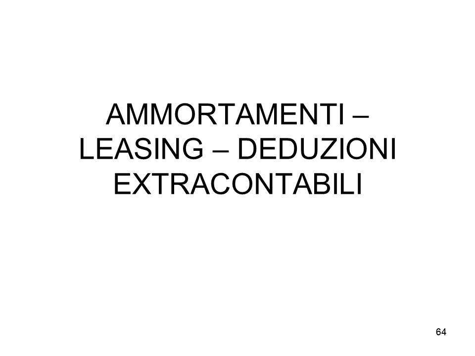 AMMORTAMENTI – LEASING – DEDUZIONI EXTRACONTABILI